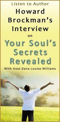 Howard Brockman's Interview on Your Soul's Secrets Revealed