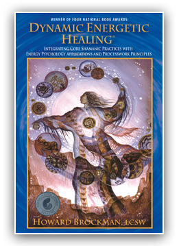 Dynamic Energetic Healing Book by Howard Brockman, LCSW